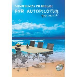 Fyr autopiloten - mindfulness på arbejde