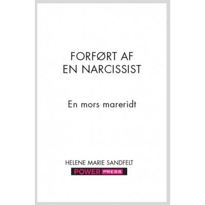 Forført af en narcissisist - en mors mareridt