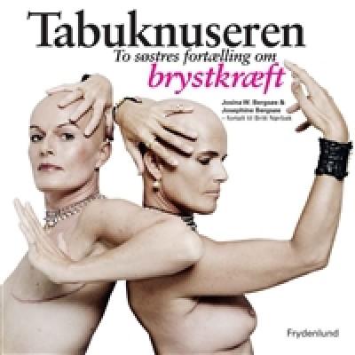 Tabuknuseren -  to søstres fortælling om brystkræft